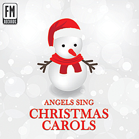 ANGELS SING CHRISTMAS CAROLS (FM Records, 2016)