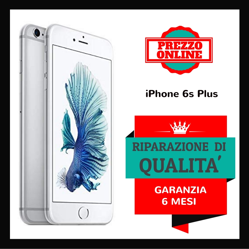 RIPARA IPHONE 6S PLUS