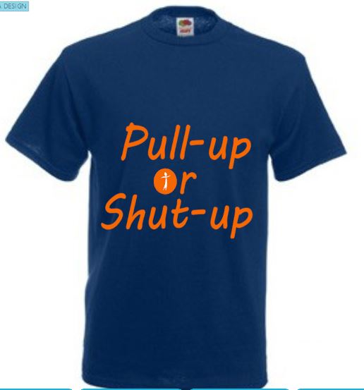 T-shirt Pull up or Shut up