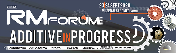 RM FORUM 2020 'Additive in Progress' 23-24 Settembre 2020