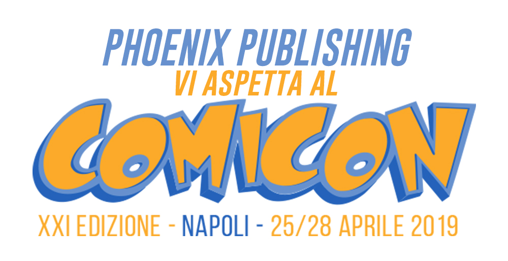 Phoenix Publishing al Comicon 2019