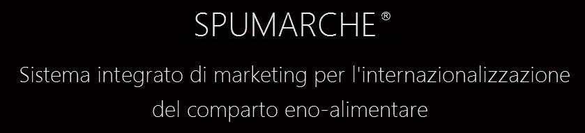Spumarche, Sistema integrato di marketing per l'internazionalizzazione del comparto eno-alimentare e ... ; servizi ...