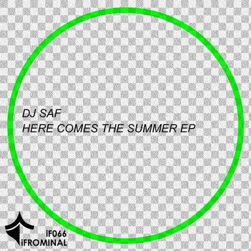 DJ SaF - Here Comes The Summer (Original Mix) - iFROMINAL [IF066]