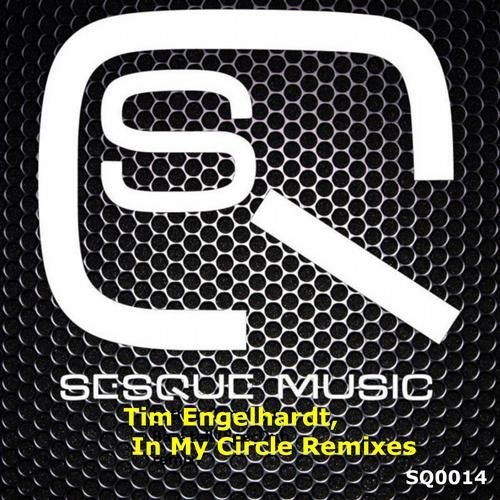 Tim Engelhardt - In My Circle (DJ SaF Remix) - Sesque Music [SQ0014]