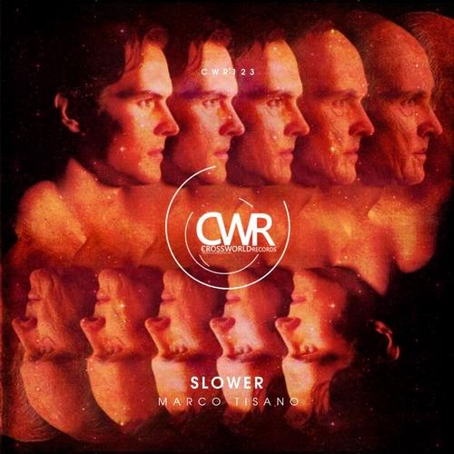 Marco Tisano - Slower (DJ SaF Remix) - Crossworld Records [CWR123]