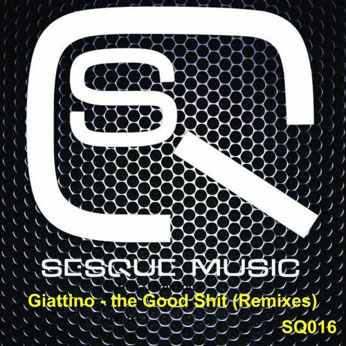 Giattino - The Good Shit (DJ SaF Remix) - Sesque Music [SQ016]