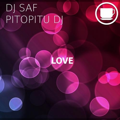 DJ SaF, Pitopitu DJ - Love (Original Mix) - Minicoffee Records [MCR097]