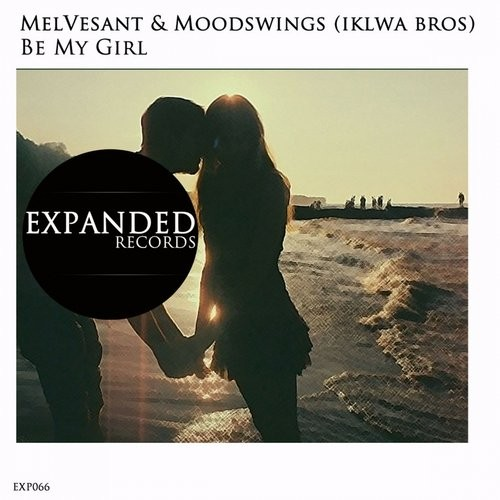 Moodswings, Melvesant - Be My Girl (DJ SaF Remix) - Expanded Records [EXP066]