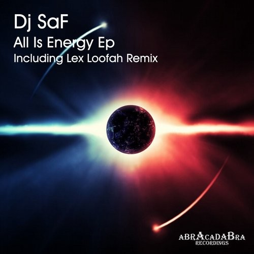 DJ SaF - All Is Energy (Original Mix) - Abracadabra [ABR261]