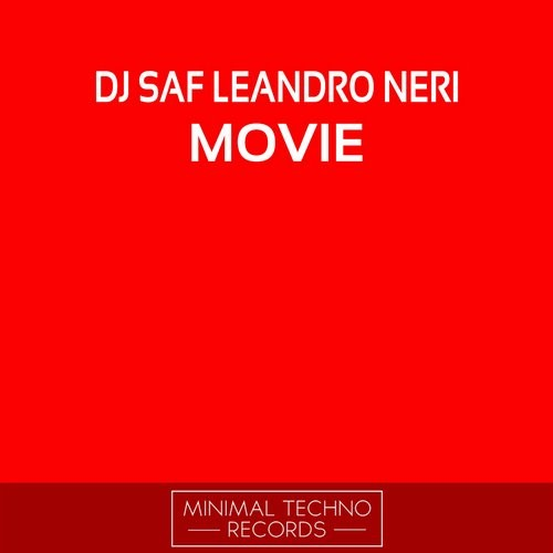 DJ SaF, Leandro Neri - Movie (Original Mix) - Minimal Techno Records [MTRX0183]
