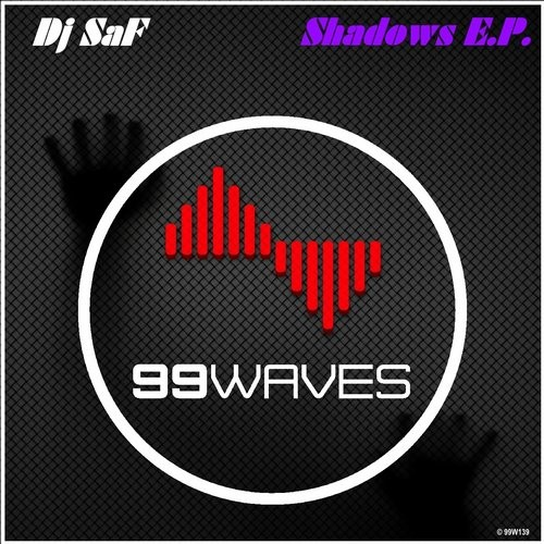 DJ SaF - The Shadows Of My Life (Original Mix) - 99 Waves [99W139]