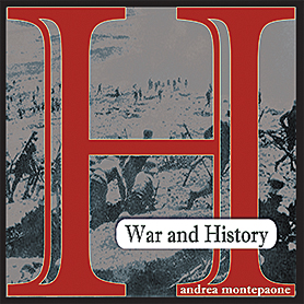 WAR AND HISTORY di Andrea Montepaone