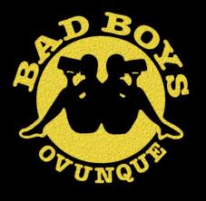 BAD BOYS OVUNQUE