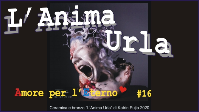 """L'Anima Urla"" # 16 Playlist youtube ""Amore Per L'Eterno"""