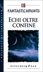 ECHI-OLTRE-CONFINE 240jpg