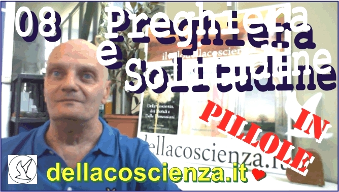 Preghiera e Solitudine Video 08 di 12