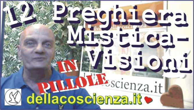 Preghiera Mistica-Visioni #12 Video PlayList Youtube La Preghiera