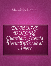 DEMONE DOLORE Guardiano Seconda Porta Infernale di Amore