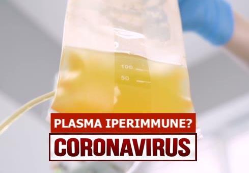 Trasfusioni di Plasma Iperimmune Super Anticorpi Covid-19 o Sistema Immunitario da Perfezionare