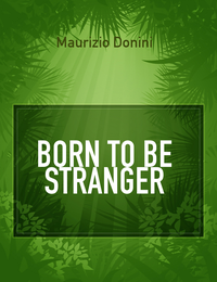 BORN TO BE STRANGER