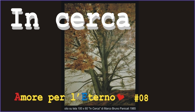 """In Cerca""  Video # 08 Playlist youtube ""Amore Per L'Eterno"""