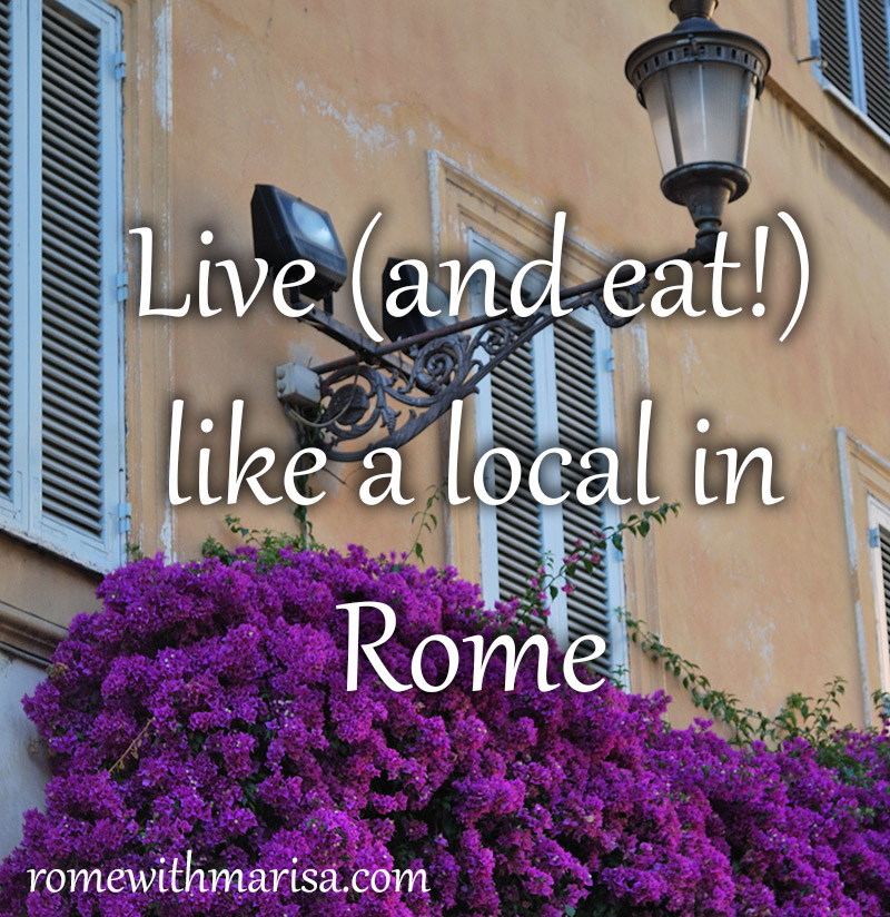 Live (and eat!) like a local in Rome