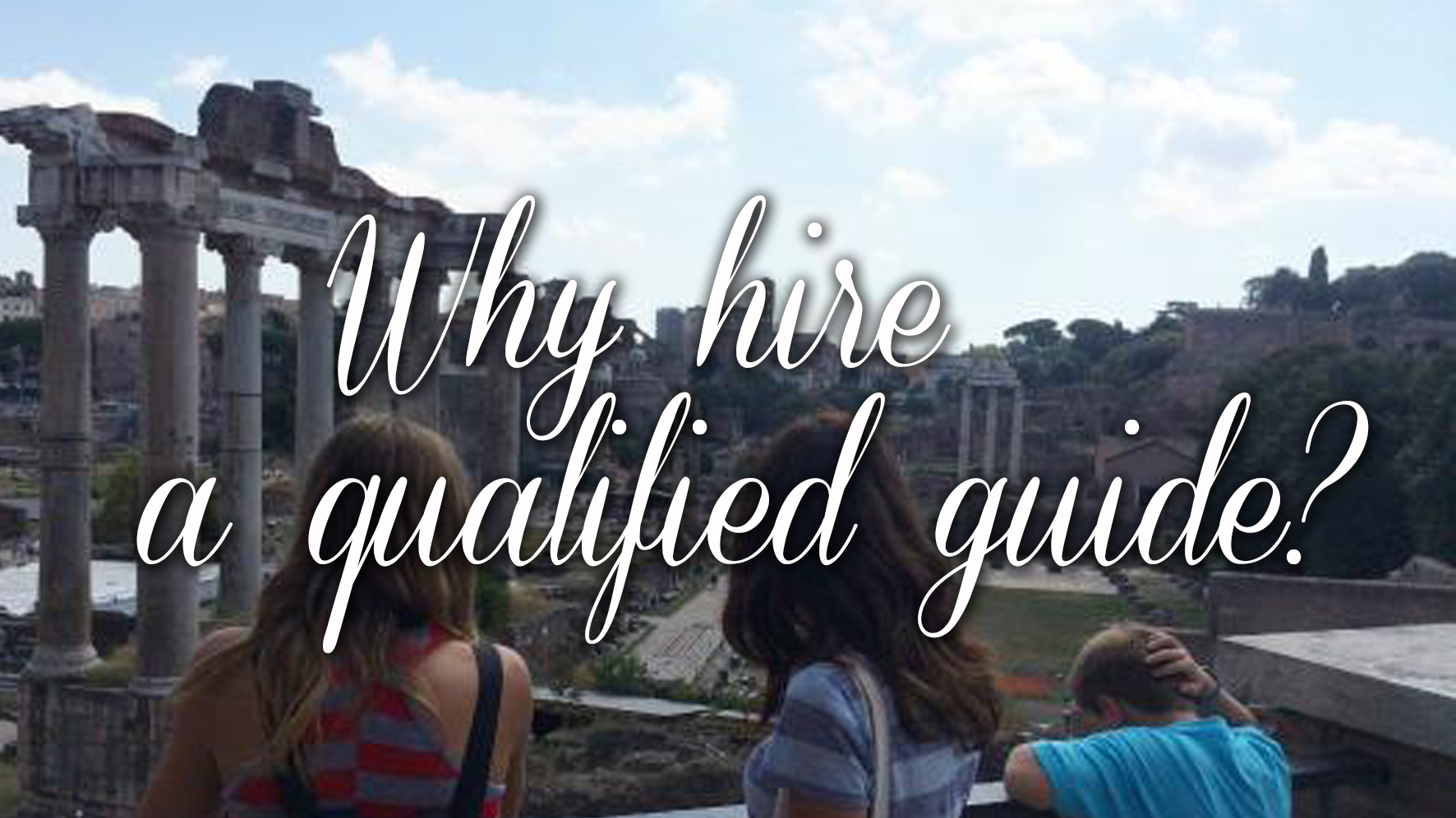 Why hire a qualified guide?