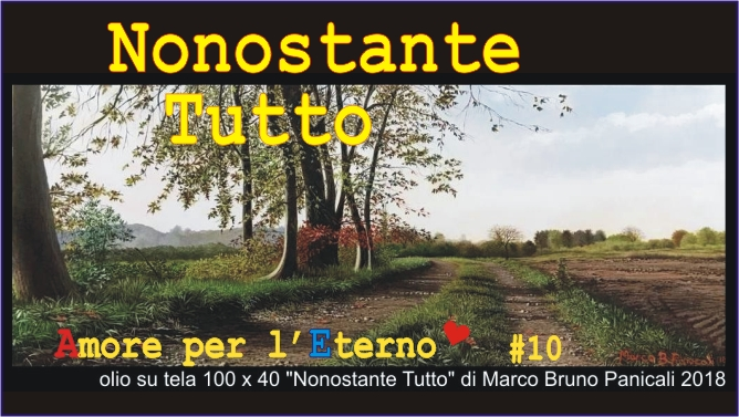 """Nonostante Tutto""  Video # 10 Playlist youtube ""Amore Per L'Eterno"""
