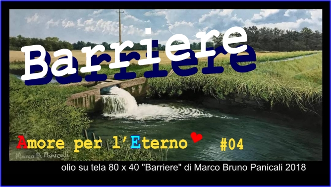 """Barriere""  Video # 04 Playlist youtube ""Amore Per L'Eterno"""