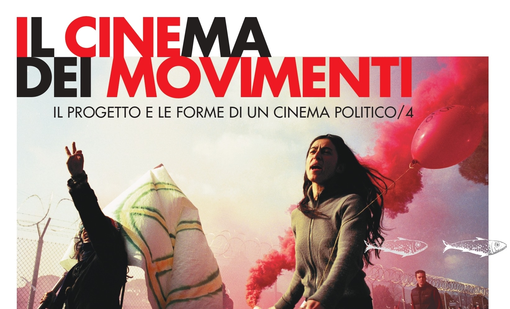 IL CINEMA DEI MOVIMENTI, PROGETTO E FORME DI UN CINEMA POLITICO, IN STREAMING  IL 9 E 10