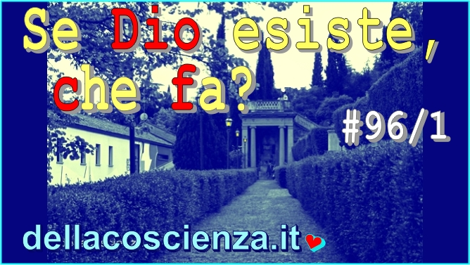 """Se Dio Esiste Che Fa?"" Video in Playlist Youtube Della Coscienza"