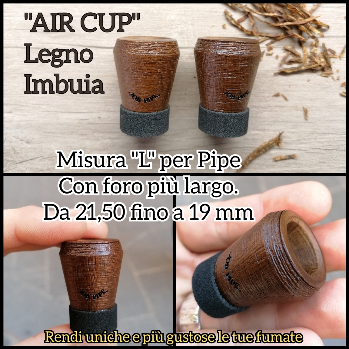 "Job Pipe Air Cup ""Imbuia"" (Note di Pepe)    Size ""L o S"""