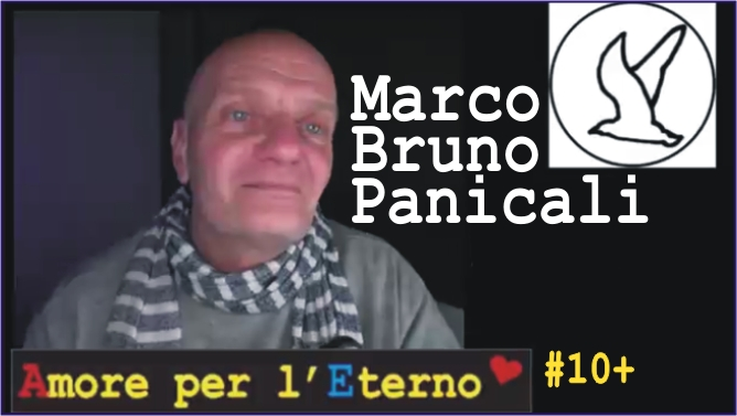 """Marco Bruno Panicali""  Video # 10+ Playlist youtube ""Amore Per L'Eterno"""