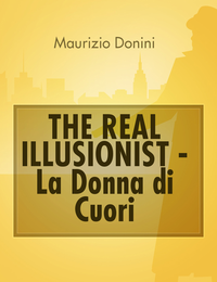 THE REAL ILLUSIONIST - LA DONNA DI CUORI